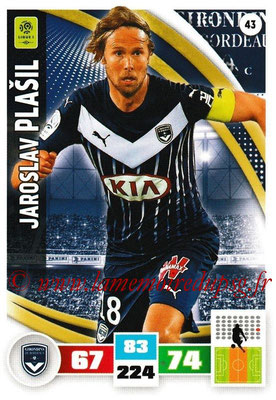 2016-17 - Panini Adrenalyn XL Ligue 1 - N° 043 - Jaroslav PLASIL (Bordeaux)
