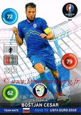 Panini Road to Euro 2016 Cards - N° 182 - Bostjan CESAR (Slovénie)