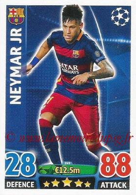 2015-16 - Topps UEFA Champions League Match Attax - N° 249 - NEYMAR JR (FC Barcelone)