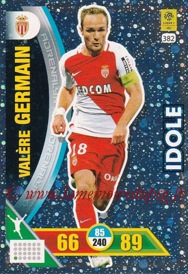 2017-18 - Panini Adrenalyn XL Ligue 1 - N° 382 - Valère GERMAIN (Monaco) (Idole)