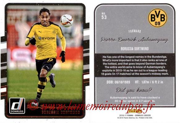 2016 - Panini Donruss Cards - N° 053 - Pierre-Emerick AUBAMEYANG (Borussia Dortmund)