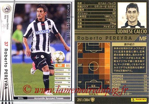 2012-13 - WCCF - N° 251 - Roberto PEREYRA (Udinese  Calcio)