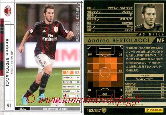 2015-16 - Panini WCCF - N° 152 - Andrea BERTOLACCI (Milan AC)