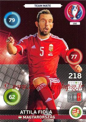 Panini Euro 2016 Cards - N° 192 - Attila FIOLA (Hongrie)