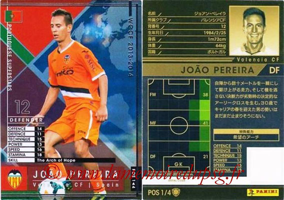 2013-14 - WCCF - N° POS1 - Joao PEREIRA (FC Valence) (Portuguese Superstars)