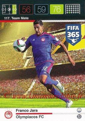 2015-16 - Panini Adrenalyn XL FIFA 365 - N° 117 - Franco JARA (Olympiacos FC) (Team Mate)