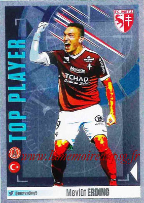 2016-17 - Panini Ligue 1 Stickers - N° 464 - Mevlüt ERDING (Metz) (Top Player)