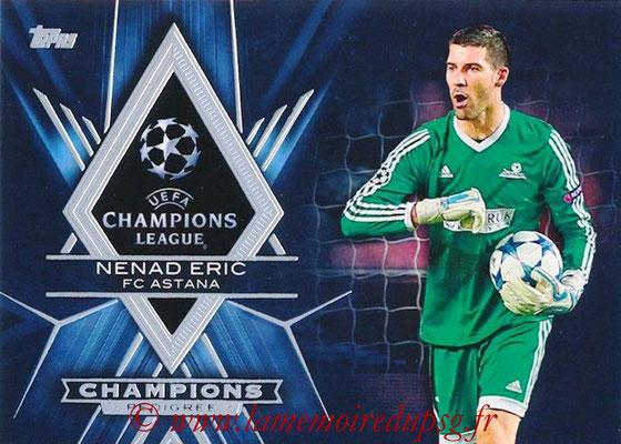 2015-16 - Topps UEFA Champions League Showcase Soccer - N° CP-NE - Nenad ERIC (FC Astana) (Champions Pedigree)