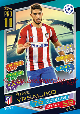 2016-17 - Topps UEFA Champions League Match Attax - N° PRO3 - Sime VRSALJKO (Club Atletico de Madrid) (Pro 11)