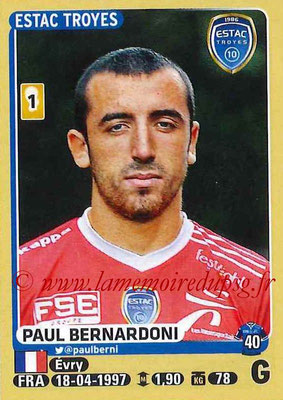 2015-16 - Panini Ligue 1 Stickers - N° 458 - Paul BERNARDONI (ESTAC Troyes)