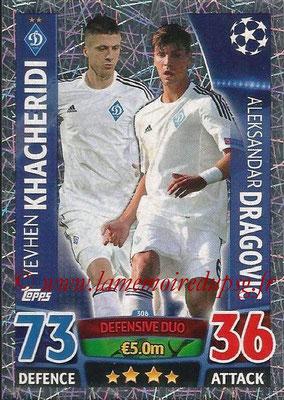 2015-16 - Topps UEFA Champions League Match Attax - N° 306 - Yevhen KHACHERIDI + Aleksandar DRAGOVIC (FC Dynamo Kiev) (Defensive Duo)