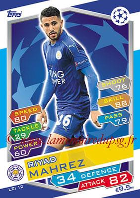 2016-17 - Topps UEFA Champions League Match Attax - N° LEI12 - Riyad MAHREZ (Leicester City FC)