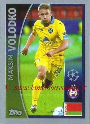 2015-16 - Topps UEFA Champions League Stickers - N° 304 - Maksim VOLODKO (FC Bate Borisov)