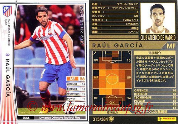 2012-13 - WCCF - N° 315 - Raul GARCIA (Atletico  Madrid)