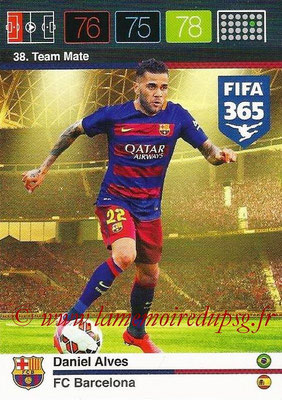 2015-16 - Panini Adrenalyn XL FIFA 365 - N° 038 - Daniel ALVES (FC Barcelone) (Team Mate)