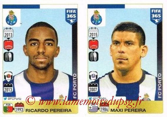 2015-16 - Panini FIFA 365 Stickers - N° 708-709 - Ricardo PEREIRA + Maxi PEREIRA (FC Porto)