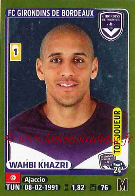 2015-16 - Panini Ligue 1 Stickers - N° 079 - Wahbi KHAZKI (FC Girondins de Bordeaux) (Top joueur)