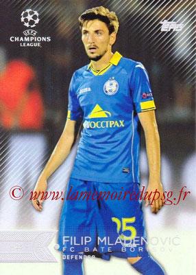 2015-16 - Topps UEFA Champions League Showcase Soccer - N° 126 - Filip MLADENOVIC (FC Bate Borisov)