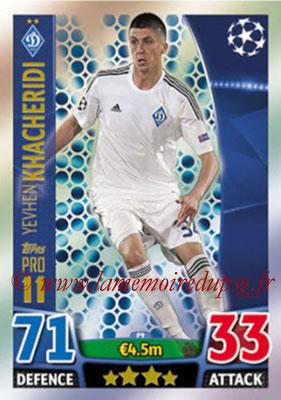 2015-16 - Topps UEFA Champions League Match Attax - N° P09 - Yevhen KHACHERIDI (FC Dynamo Kiev) (Pro 11)