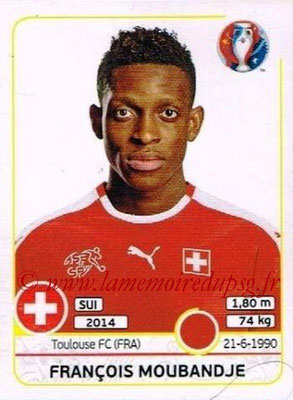 Panini Euro 2016 Stickers - N° 109 - Francois MOUBANDJE (Suisse)