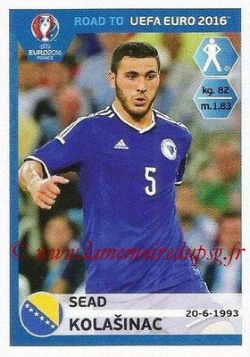 Panini Road to Euro 2016 Stickers - N° 021 - Sead KOLASINAC (Bosnie Herzégovine)