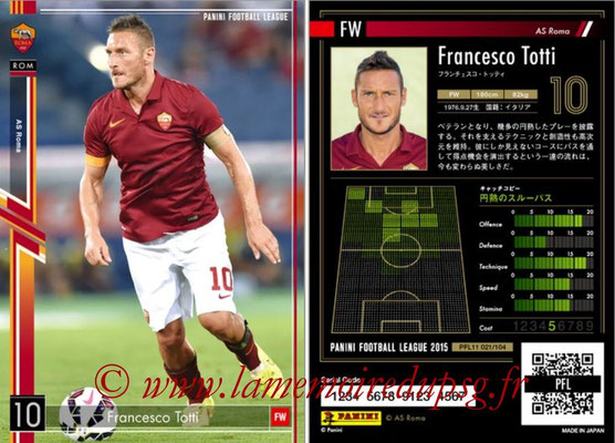 Panini Football League 2015 - PFL11 - N° 021 - Francesco TOTTI (AS Rome)