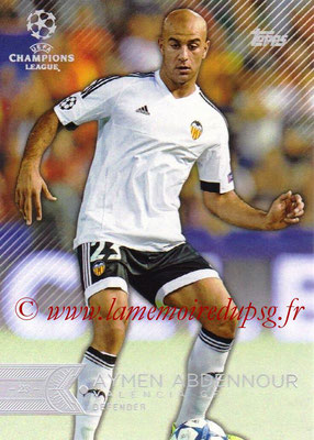 2015-16 - Topps UEFA Champions League Showcase Soccer - N° 196 - Aymen ABDENNOUR (FC Valence)