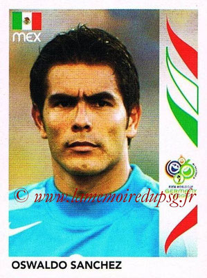 2006 - Panini FIFA World Cup Germany Stickers - N° 246 - Oswaldo SANCHEZ (Méxique)