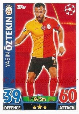 2015-16 - Topps UEFA Champions League Match Attax - N° 386 - Yasin ÖZTEKIN (Galatasaray AS)