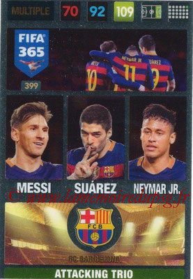 2016-17 - Panini Adrenalyn XL FIFA 365 - N° 399 - MESSI + SUAREZ + NEYMAR Jr. (FC Barcelone) (Attacking Trio)