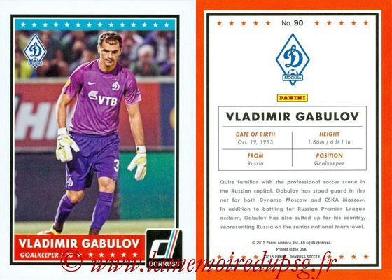 2015 - Panini Donruss Soccer - N° 090 - Vladimir GABULOV (Dynamo Moscou)