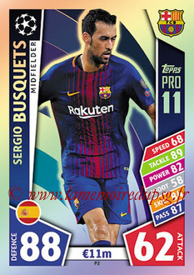 2017-18 - Topps UEFA Champions League Match Attax - N° P02 - Sergio BUSQUETS (FC Barcelone) (Pro 11)
