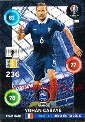 Panini Road to Euro 2016 Cards - N° 084 - Yohan CABAYE (France)