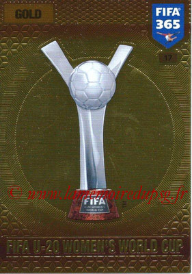 2016-17 - Panini Adrenalyn XL FIFA 365 - N° 017 - Trophée FIFA Coupe du Monde Féminine U-20