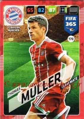 2017-18 - Panini FIFA 365 Cards - N° 170 - Thomas MÜLLER (FC Bayern Munich)