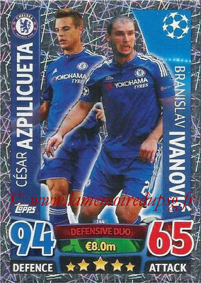 2015-16 - Topps UEFA Champions League Match Attax - N° 144 - César AZPILICUETA + Branislav IVANOVIC (Chelsea FC) (Defensive Duo)