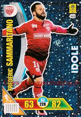 2017-18 - Panini Adrenalyn XL Ligue 1 - N° 369 - Frédéric SAMMARITANO (Dijon) (Idole)