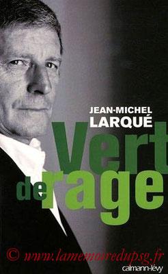 2010-01-27 - Jean-Michel Larqué, Vert de rage (Edition Calmann-Lévy, 281 pages)