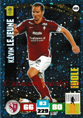 2016-17 - Panini Adrenalyn XL Ligue 1 - N° 400 - Kévin LEJEUNE (Metz) (Idole)