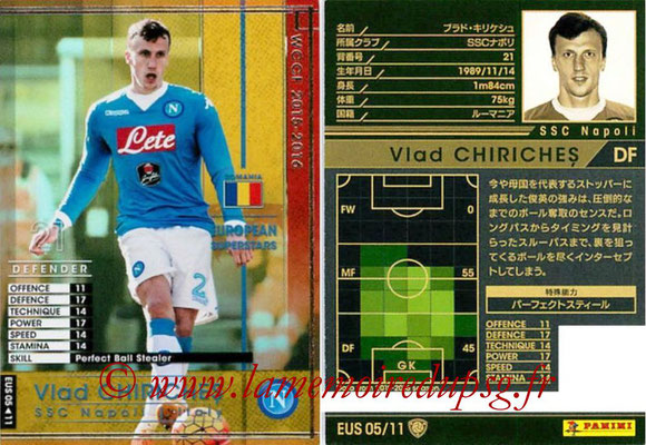 2015-16 - Panini WCCF - N° EUS05 - Vlad CHIRICHES (SSC Naples) (European Superstars)