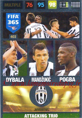2016-17 - Panini Adrenalyn XL FIFA 365 - N° 403 - DYBALA + MANDZUKIC + POGBA (Juventus FC) (Attacking Trio)