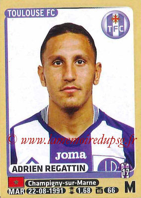 2015-16 - Panini Ligue 1 Stickers - N° 448 - Adrien REGATTIN (Toulouse FC)