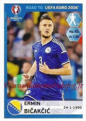 Panini Road to Euro 2016 Stickers - N° 020 - Ermin BICAKIC (Bosnie Herzégovine)