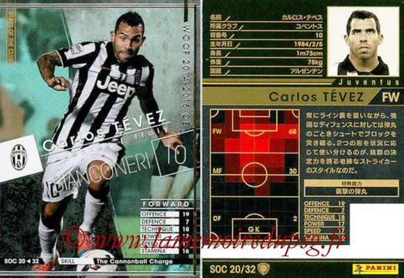 2014-15 - WCCF - N° SOC20 - Carlos TEVEZ (Juventus FC) (Stars Of the Club)