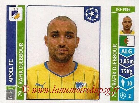 2014-15 - Panini Champions League N° 488 - Rafik DJEBBOUR (Apoel FC)