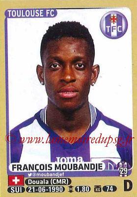 2015-16 - Panini Ligue 1 Stickers - N° 437 - François MOUBANDJE (Toulouse FC)site
