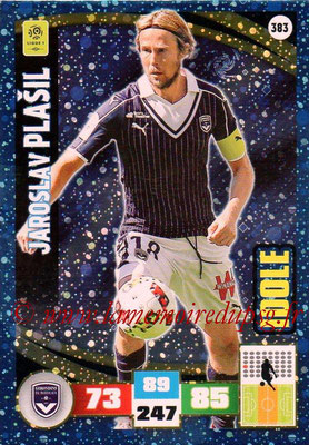 2016-17 - Panini Adrenalyn XL Ligue 1 - N° 383 - Jaroslav PLASIL (Bordeaux) (Idole)