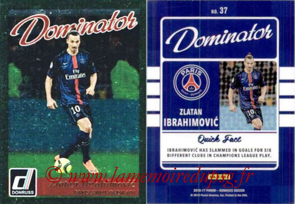 2016 - Panini Donruss Cards - N° D37 - Zlatan IBRAHIMOVIC (Paris Saint-Germain) (Dominator)