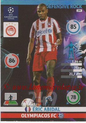 2014-15 - Adrenalyn XL champions League N° 299 - Eric ABIDAL (Olympiacos FC) (Defensive Rock)