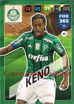 2017-18 - Panini FIFA 365 Cards - N° 045 - KENO (Palmeiras)